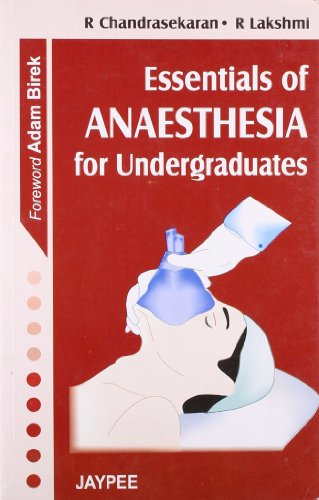 Essentials of Anaesthesia for Undergraduates: R Chandrasekaran &