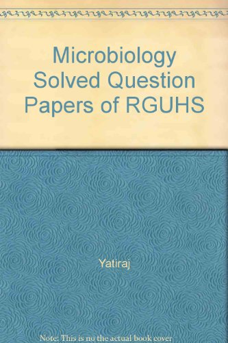 Solved Question Papers of RGUHS Microbiology: Singi Yatiraj