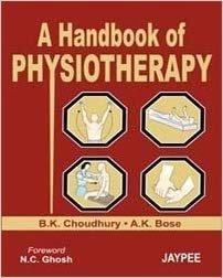 A Handbook of Physiotherapy: B.K. Choudhary, A.K.