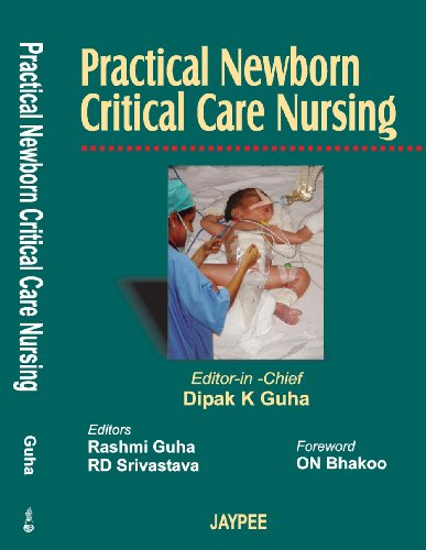 Practical Newborn Critical Care Nursing: Dipak K Guha,