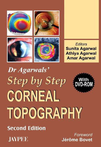 Step by Step Corneal Topography (Second Edition): Sunita Agarwal, Amar