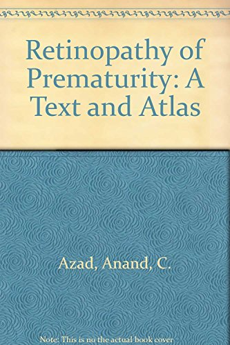 Retinopathy of Prematurity: A Text and Atlas: Raj Vardhan Azad