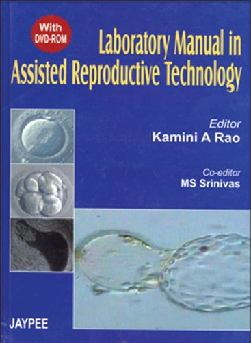 Laboratory Manual in Assisted Reproductive Technology: Kamini A Rao & M S Srinivas (Eds)