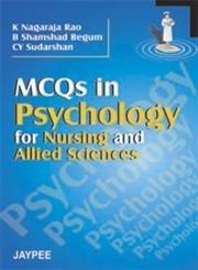 MCQs in Psychology for Nursing and Allied: K. Nagaraja Rao,B.