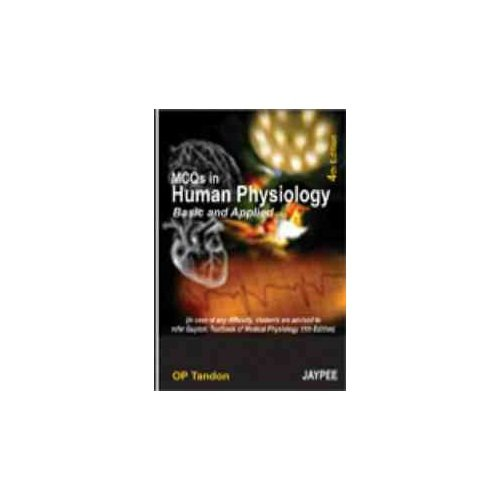 MCQs in Human Physiology Basic and Applied [
