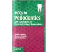 MCQs in Pedodontics with Explanations for PG: Girish Chandra,Satish Chandra,Shaleen