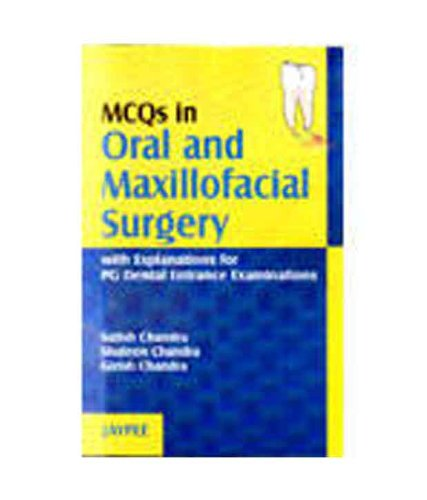 MCQs in Oral and Maxillofacial Surgery with Explanations for PG Dental Entrance Examinations: ...