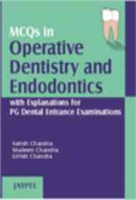MCQs in Operative Dentistry and Endodontics with: Satish Chandra, Shaleen