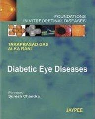 Diabetic Eye Diseases: Foundations in Vitreoretinal Diseases: Taraprasad Das & Alka Rani (Author), ...
