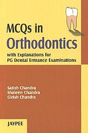 MCQs in Orthodontics with Explanations for PG: S Chandra G