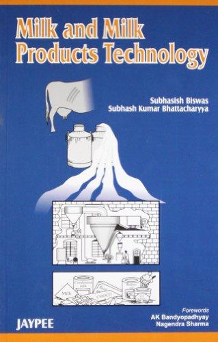 Milk and Milk Products Technology: Subhash Biswas,Subhash Kumar Bhattacharya