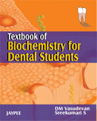 Textbook of Biochemistry for Dental Students: D M Vasudevan & Sreekumari S