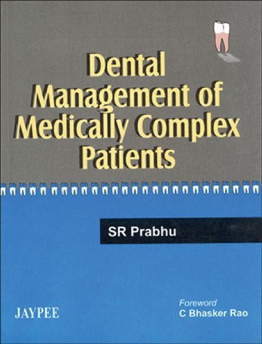 Dental Management of Medically Complex Patients: S R Prabhu