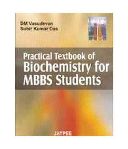 Practical Textbook of Biochemistry for MBBS Students: D M Vasudevan & Subir Kumar Das