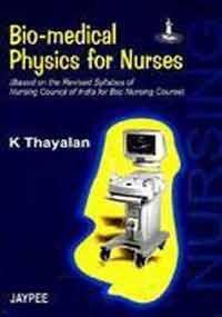 Bio-medical Physics for Nurses: K. Thayalan