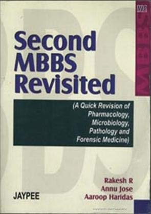 Second MBBS Revisited: A Quick Revision of Physiology, Microbiology, Pathology and Forensic Science...