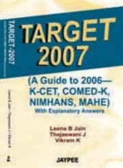 9788180619922: Target 2007(a Guide to 2006 - K-Cet,Comed-k,Nimhans, Mahe) with Explanatory Answers