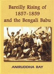 9788180641725: Bareilly Rising Of 1857-1859 And The Bengali Babu