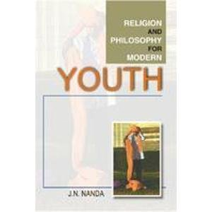 Religion and Philosophy for Modern Youth: J.N. Nanda