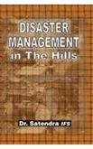 Disaster Management in the Hills: Dr Satendra IFS