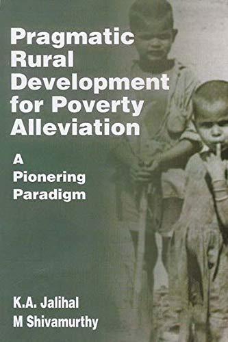 Pragmatic Rural Development: A Pioneering Paradigm: K.A. Jalihal,M. Shivamurthy