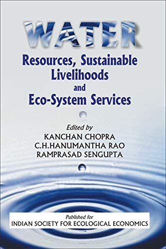 Water Resources, Sustainable Livelihoods and Eco-System Services: Kanchan Chopra, C.H. Hanumantha ...