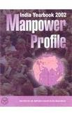 Manpower Profile India : Yearbook 2002