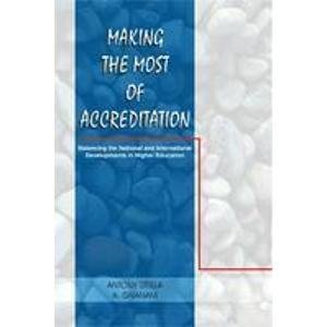 Making the Most of Accreditation: Balancing the National and International Developments in Higher ...