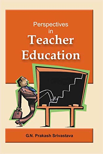Perspectives in Teacher Education: G.N.P. Srivastava