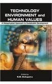 Technology Environment and Human Values: A Metaphysic: K.M. Mohapatra (Ed.)
