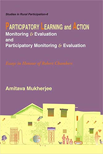 Participatory Learning and Action: Monitoring and Evaluation and Participatory Monitoring and ...