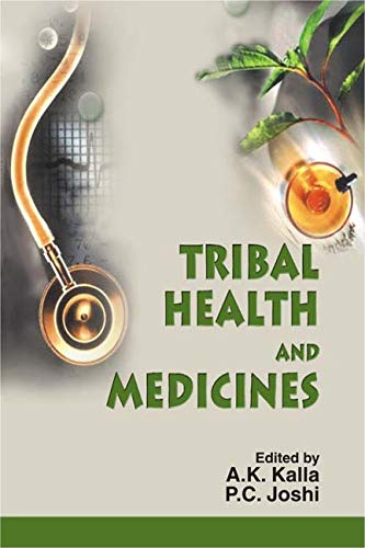 Tribal Health and Medicines: A.K. Kalla and P.C. Joshi (Eds.)