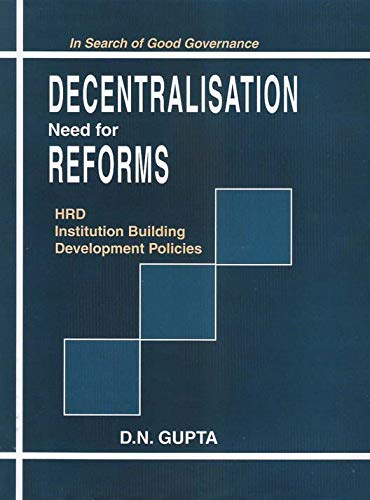 Decentralisation: Need for Reforms: D.N. Gupta