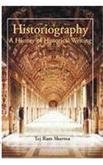 9788180691553: Historiography: a History of Historical Writing