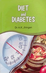 Diet and Diabeties (Paperback): A.K. Jhingan