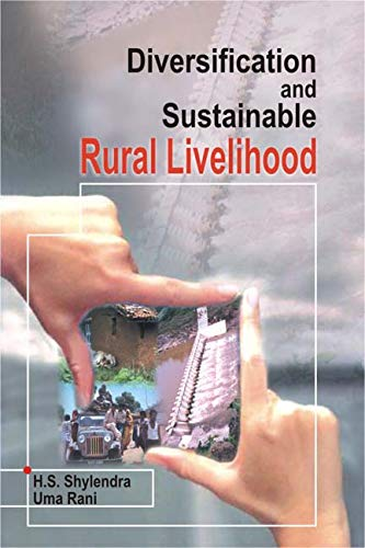 Diversification and Sustainable Rural Livelihood: H.S. Shylendra,Uma Rani