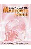 Manpower Profile India, Yearbook, 2004