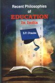 Recent Philosophies on Education on India: S.P. Chaube