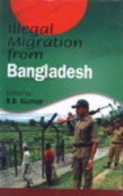 Illegal Migration from Bangladesh: B B Kumar
