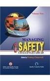 Managing Safety: Challenges Ahead, 2 Vols: Pradeep Chaturvedi (Ed.)
