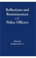 Reflections and Reminiscences of Police Officers: Sankar Sen