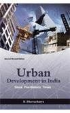 Urban Developent in India : Since Pre-Historic: B Bhattacharya