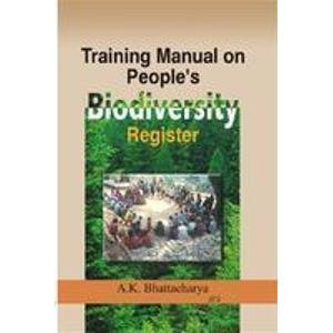 Training Manual on People`s Bio-Diversity Register: A.K. Bhattacharya