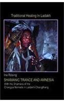 Shamanic Trance and Amnesia: With the Shamans of the Changpa Nomads in Ladakhi Changthang: Ina ...