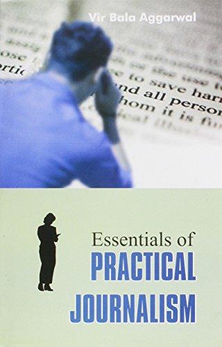 Essentials of Practical Journalism: Vir Bala Aggarwal