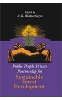 Public People Private Partnership for Sustainable Forest: A K Bhattacharya
