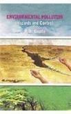 Environmental Pollution : Hazards and Control: R D Gupta