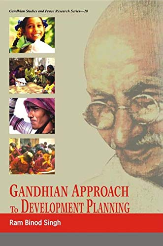 Gandhian Approach to Development Planning: Ram Binod Singh