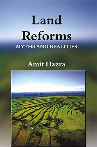 Land Reforms: Myths and Realities: Amit Hazra