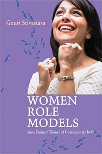 Women Role Models: Some Eminent Women of Contemporary India: Gouri Srivastava